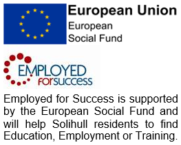 Employed for Success is supported by the European Social Fund and will help Solihull residents to find Education, Employment or Training.